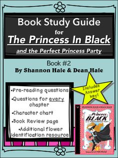 The Princess In Black and the Perfect Princess Party (Book 2)This is a study guide for the book The Princess In Black and the Perfect Princess Party (Book 2), written by Shannon Hale and Dean Hale. I hope you find it to be a convenient and useful resource for your students.Included in this packet you will find:A Character Counts chart for your students to fill in as they read and learn more information about the characters in the story.
