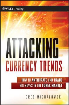 Attacking Currency Trends: How to Anticipate and Trade Big Moves in the Forex Market The guide for reading long-term trends in the foreign currency market To thrive in the marketplace traders must. Financial News, Financial Markets, Wall Street, Trade Finance, Finance Business, Wave Theory, Intensives Training, Forex Trading Basics, Financial Instrument