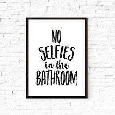 No selfies in the bathroom art,bathroom sign,bathroom sign,funny wall art, funny art,bathroom wall decor, Funny bathroom wall art PRINTABLE by boutiqueprintart on Etsy