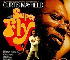 Superfly: The Original Movie Soundtrack    by Curtis Mayfield
