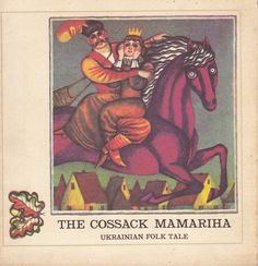 The Cossack Mamariha. Translated from the Ukrainian by Mary Skrypnyk. Illustrated by Yuri Kryha. Click through on book for full details.