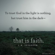 Trust in the dark... Spurgeon