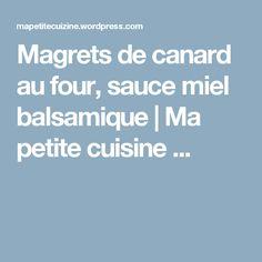 Magrets de canard au four, sauce miel balsamique | Ma petite cuisine ...