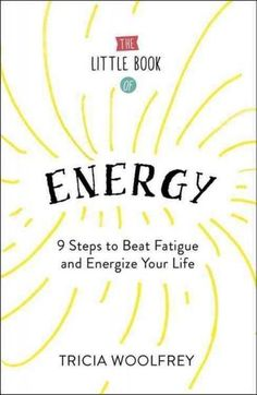 The Energy Solution: How to Overcome Fatigue and Lethargy