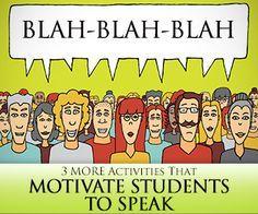 Speak Speak Speak: 3 MORE Activities That Motivate Students to Speak