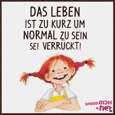 Das Leben ist zu kurz um normal zu sein - sei verrückt! #Karneval