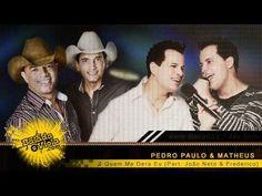Quem Me Dera Eu - Pedro Paulo e Matheus com Part. de João Neto e Frederi...