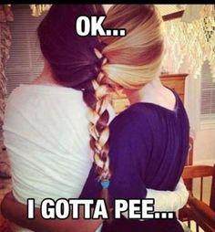 I gotta pee