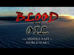 Blood and Oil - The Middle East in World War I (Trailer)
