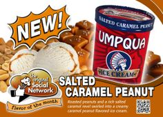 April Flavor of the Month - Umpqua Salted Caramel Peanut Ice Cream... Yes, you read that right! Salted Caramel Peanut. YUM-LICOUS! ! Roasted peanuts and a rich salted caramel revel swirled into a creamy caramel peanut flavored ice cream. This is a limited edition flavor so, try it and stock up now.
