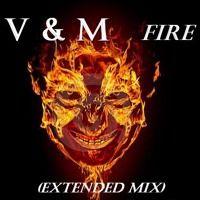 V & M - Fire (Extended Mix) by V & M on SoundCloud
