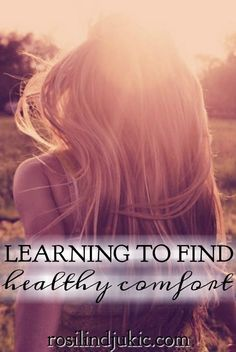 In times of pain and distress, we must learn to find healthy forms of comfort and walk through our pain with Jesus by our side.
