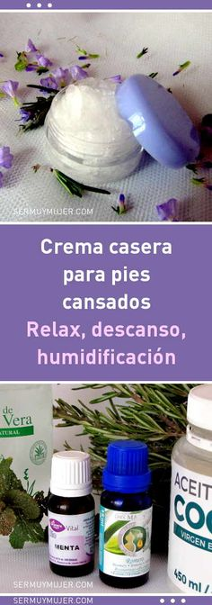 Crema casera para pies cansados. Relax, descanso, humidificación Natural Cosmetics, Body Butter, Young Living, Soap Making, Hair And Nails, Medicine, Skin Care, Bottle, Relax
