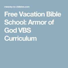 free vacation bible school armor of god vbs curriculum