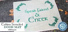 "Make a custom door mat with the famous phrase from The Lord of the Rings ""Speak, Friend and Enter"" using our free stencil templates and some contact paper! Cd Crafts, Mason Jar Crafts, Contact Paper Countertop, Free Stencils, Stencil Templates, Natural Bug Spray, Fairy Doors, Painted Mason Jars, Fabric Storage"