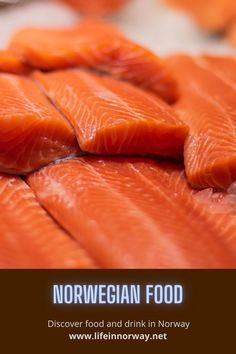 Fresh salmon is one of the most common foods in Norwegian cuisine.