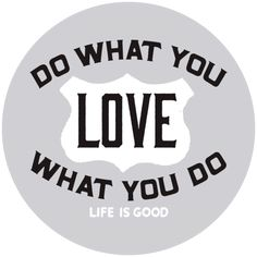 Home & Pet Do What You Love Sticker | Life is Good® Official Site