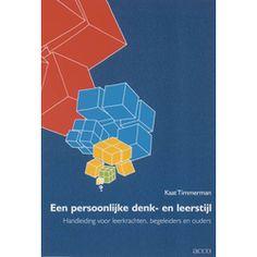 Timmerman, Kaat. Een persoonlijke denk- en leerstijl: handleiding voor leerkrachten, begeleiders en ouders. Plaats VESA 376.5 TIMM