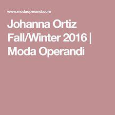 Johanna Ortiz Fall/Winter 2016 | Moda Operandi