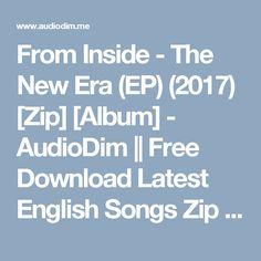 From Inside - The New Era (EP) (2017) [Zip] [Album] - AudioDim || Free Download Latest English Songs Zip Album