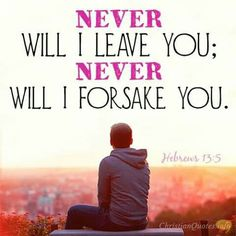 169 Best Jesus Will Never Leave You Images Bible Verses Never