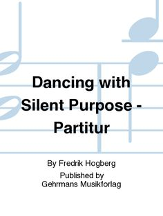 Dancing with Silent Purpose - Partitur