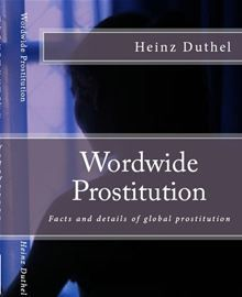 Prostitution by country 	Prostitution in Africa 	Prostitution in Asia 	Prostitution in Europe 	Prostitution in the United States 	Prostitution in Australia<br…  read more at Kobo.