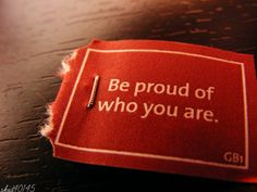 be proud.