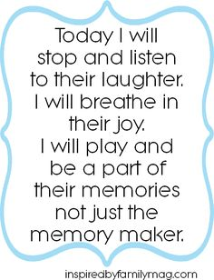 "Words I live by! Don't just be the memory maker. This is so hard for me to do sometimes, I'm such a planner. Are you the ""memory maker"" in your family? Mom Quotes, Great Quotes, Quotes To Live By, Life Quotes, Inspirational Quotes, Hard Quotes, Family Quotes, Being A Parent Quotes, Motivational"