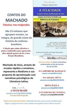Start reading A FELICIDADE E OUTROS CONTOS DE MACHADO DE ASSIS. Enjoy: amazon.com/dp/B00T1O5R6I  Realismo Fantástico da Ficção Machadiana. Clássicos de Machado de Assis foram revistos com empenho e talento para a Biblioteca do Estudante, da Kindle. Baixe toda a obra do escritor brasileiro, formatada para ser lida em pequenas telas.  AS MIL VOZES DE MACHADO Um autor do povo  Como a obra de Machado de Assis, graças ao seu humor ingênuo e ao refinamento estilístico.