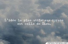 """""""The tyrant's most useful idea is that of God."""" (Le Rouge et le Noir, 1830)  Stendhal //Je suis athée dieu merci."""