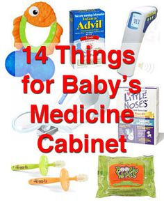 14 Things for Baby's Medicine Cabinet - i would like to find organic or natural products but this is a great checklist