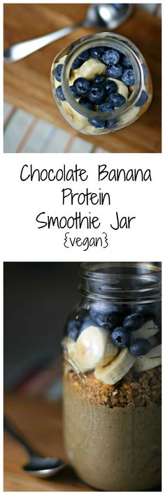 Chocolate Banana Protein Smoothie Jar ~A superfood, super delicious way to start your day!