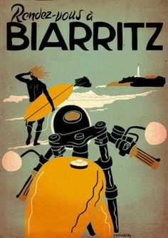 Biarritz, sand surf and motorbike vintage travel poster Old Poster, Poster Ads, Poster Prints, Advertising Poster, Wall Prints, Illustrations Vintage, Illustrations Posters, Vintage Advertisements, Vintage Ads