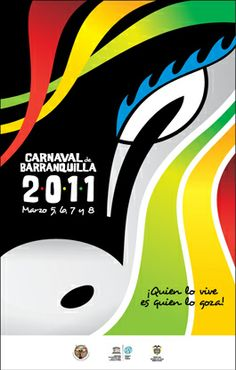 """The poster for the 2011 carnival that begins on March shows the slogan """"¡Quién lo vive es quién lo goza!"""" which translated m. Carnival Posters, Slogan, Prints, March, Google, Carnival, Sayings, Home, Barranquilla"""