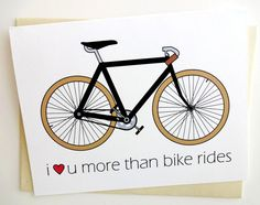 Frame this? Bicycle Card - I Love You More Than Bike Rides - Anniversary - Birthday - Wedding - Groom