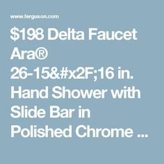 $198 Delta Faucet Ara® 26-15/16 in. Hand Shower with Slide Bar in Polished Chrome - 51567 - Ferguson