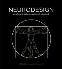Neurodesign : inredning för hälsa, prestation och välmående