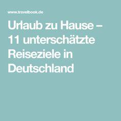 Urlaub zu Hause – 11 unterschätzte Reiseziele in Deutschland