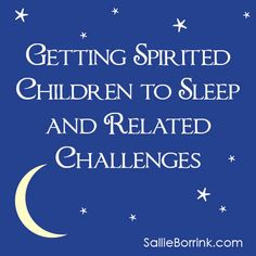 Spirited children + Sleep = challenges for parents. Here are some realities we faced and how we dealt with them
