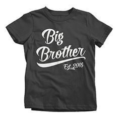 Shirts By Sarah Boy's Big Brother Est. 2016 T-Shirt Promoted To Shirts