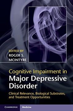 Cognitive Impairment in Major Depressive Disorder 1st Edition Pdf Download For Free - By Roger S McIntyre,Danielle S Cha Ebooks - Smtebooks.com
