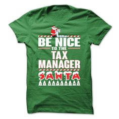 Be Nice To The Tax Manager Santa Is Watching T-Shirt, Hoodie Tax Manager