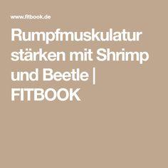Rumpfmuskulatur stärken mit Shrimp und Beetle | FITBOOK