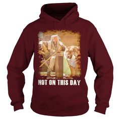 Not On This Day T Shirt #gift #ideas #Popular #Everything #Videos #Shop #Animals #pets #Architecture #Art #Cars #motorcycles #Celebrities #DIY #crafts #Design #Education #Entertainment #Food #drink #Gardening #Geek #Hair #beauty #Health #fitness #History #Holidays #events #Home decor #Humor #Illustrations #posters #Kids #parenting #Men #Outdoors #Photography #Products #Quotes #Science #nature #Sports #Tattoos #Technology #Travel #Weddings #Women