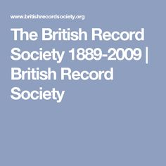 The British Record Society 1889-2009 | British Record Society