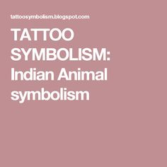 TATTOO SYMBOLISM: Indian Animal symbolism