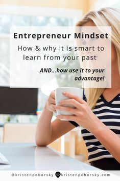 Entrepreneur Mindset Tip:  I share why and how you can use the past to your advantage instead of letting it stop you.