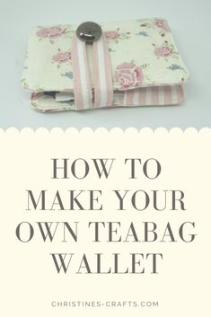 Teabag Wallet Tutorial with Photographs ~ Christine's Crafts Teabag Wallet Tutorial with Photographs ~ Christine's Crafts,taschen Related posts:How to Make Scrunchies: Free Sewing Pattern & SVG - Skirt Ideas Embroidery Jeans Ideas Style. Sewing Hacks, Sewing Tutorials, Sewing Crafts, Sewing Tips, Tape Crafts, Basic Sewing, Tutorial Sewing, Sewing Patterns Free, Free Sewing
