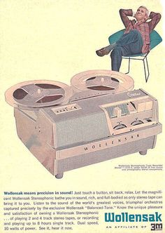 """What well-equipped home in the 1960s was complete without a magnetic tape player? A """"Wollensak Stereophonic"""" reel-to-reel tape player must've been like the musical equivalent of having your own in-home symphony orchestra then. Bonus: This vintage ad features a satisfied-looking man attired in a plaid jacket sitting in a Bertoia diamond lounge chair. Yes!"""